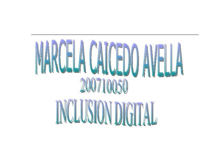 MARCELA CAICEDO AVELLA 200710050 INCLUSION DIGITAL