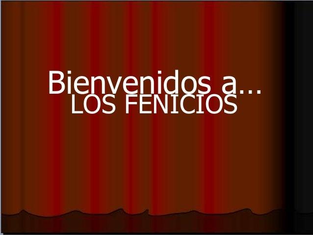 Bienvenidos a… LOS FENICIOS