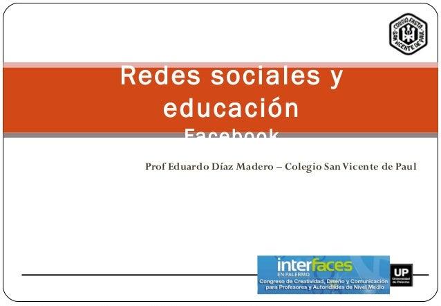 Prof Eduardo Díaz Madero – Colegio SanVicente de PaulRedes sociales yeducaciónFacebook