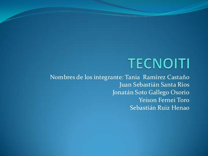 Nombres de los integrante: Tania Ramírez Castaño                        Juan Sebastián Santa Ríos                      Jon...