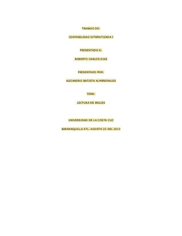 TRABAJO DE: CONTABILIDAD SITEMATIZADA I PRESENTADO A: ROBERTO CARLOS DIAZ PRESENTADO POR: ALEJANDRO BATISTA ALMENDRALES TE...