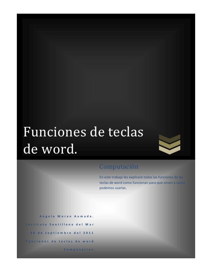 Funciones de teclasde word.                               Computación                               En este trabajo les ex...