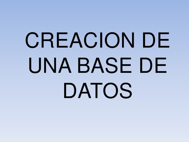 CREACION DE UNA BASE DE DATOS<br />