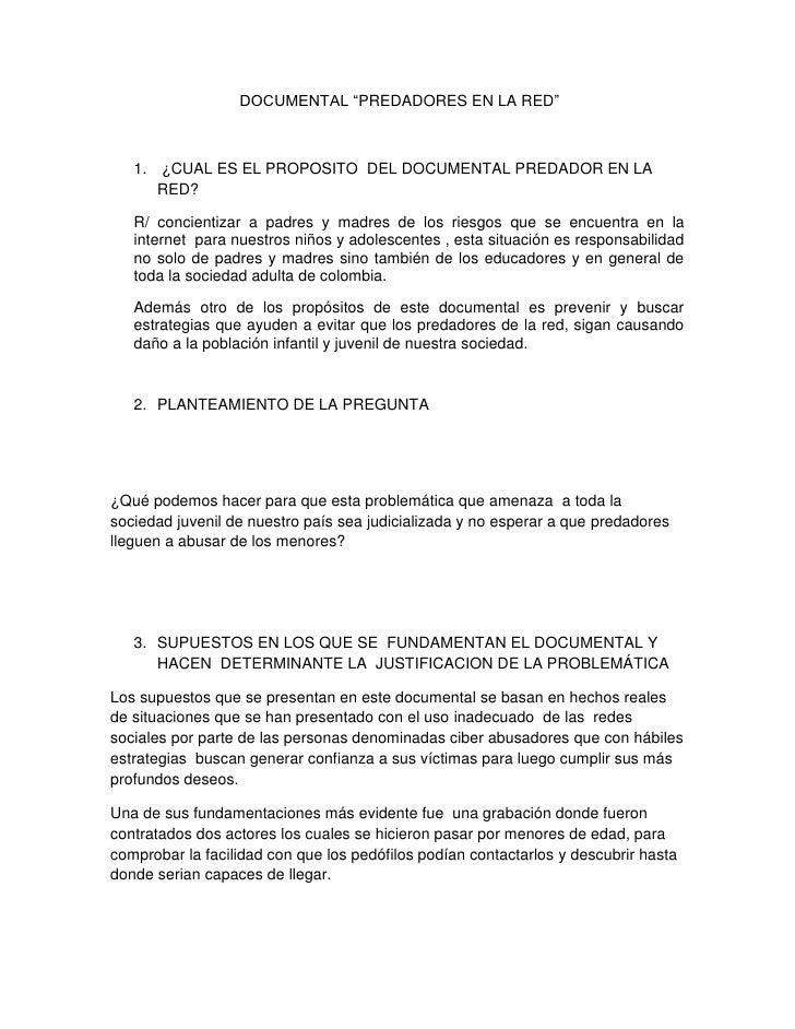 """DOCUMENTAL """"PREDADORES EN LA RED""""<br /> ¿CUAL ES EL PROPOSITO  DEL DOCUMENTAL PREDADOR EN LA RED? <br />R/ concientizar a..."""