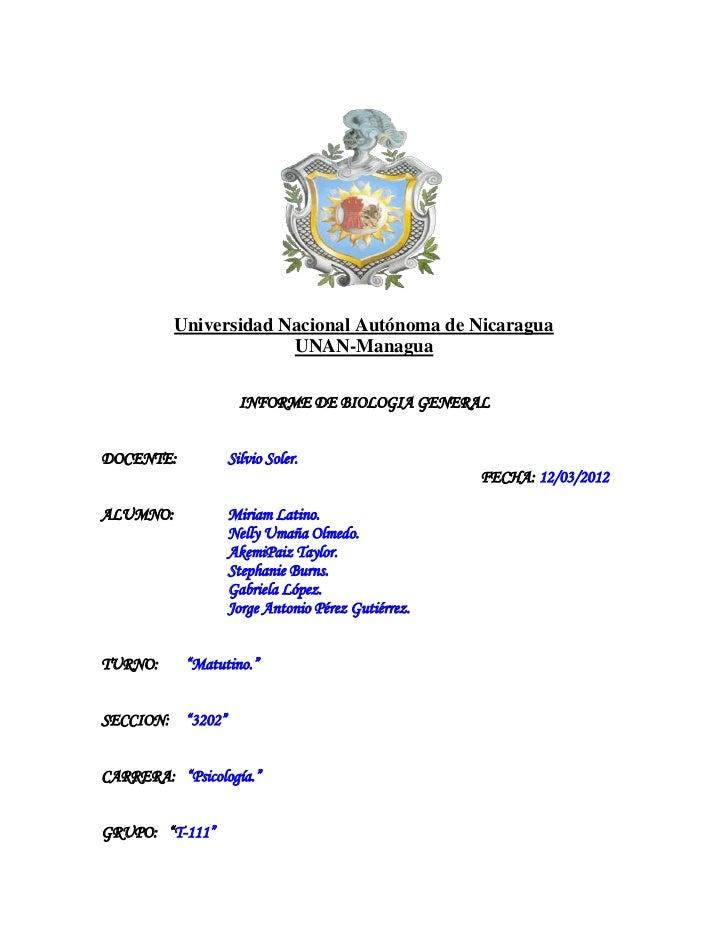 Universidad Nacional Autónoma de Nicaragua                       UNAN-Managua                    INFORME DE BIOLOGIA GENER...
