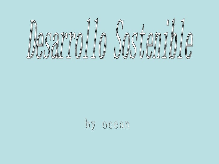 Desarrollo Sostenible by ocean