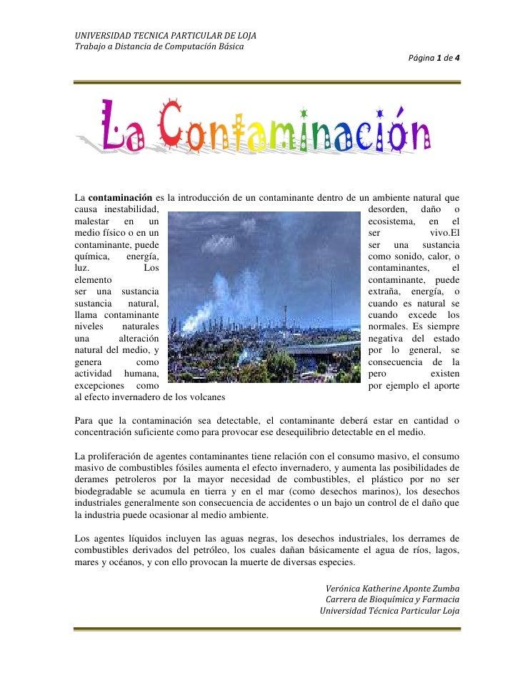 1398270302260La contaminación es la introducción de un contaminante dentro de un ambiente natural que causa inestabilidad,...