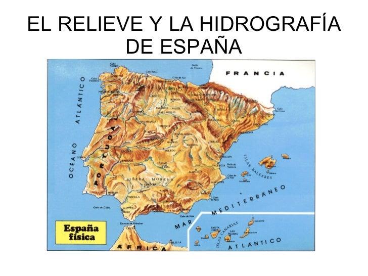 EL RELIEVE Y LA HIDROGRAFÍA         DE ESPAÑA