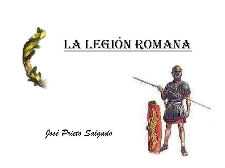 La Legión Romana<br />José Prieto Salgado<br />
