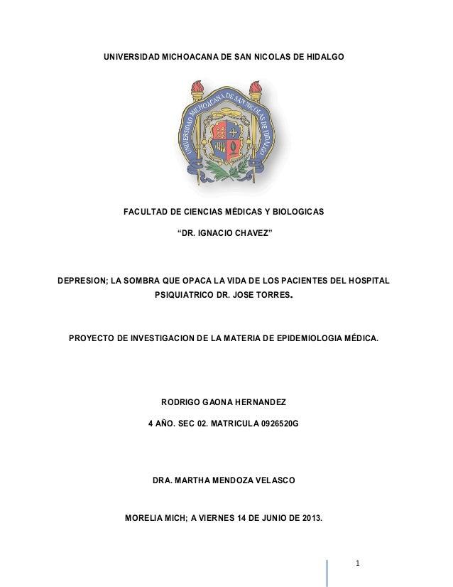 UNIVERSIDAD MICHOACANA DE SAN NICOLAS DE HIDALGO FACULTAD DE CIENCIAS MÉDICAS Y BIOLOGICAS DEPRESION; LA SOMBRA QUE OPACA ...