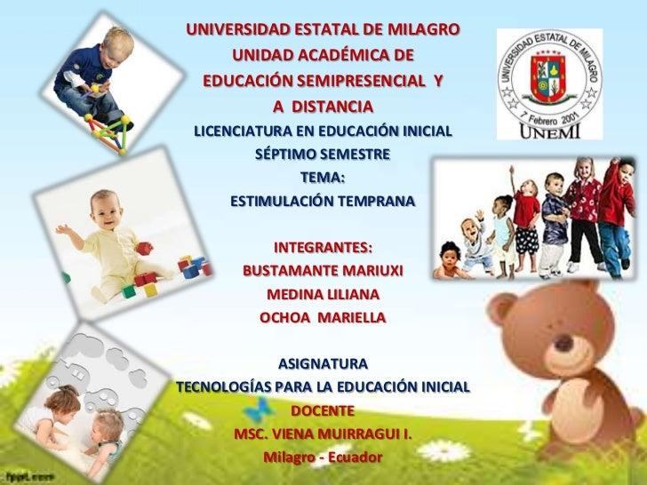 UNIVERSIDAD ESTATAL DE MILAGRO      UNIDAD ACADÉMICA DE  EDUCACIÓN SEMIPRESENCIAL Y          A DISTANCIA  LICENCIATURA EN ...