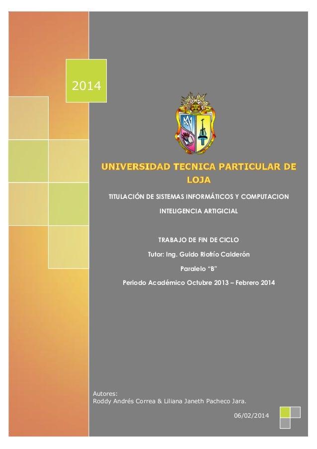 2014  TITULACIÓN DE SISTEMAS INFORMÁTICOS Y COMPUTACION INTELIGENCIA ARTIGICIAL  TRABAJO DE FIN DE CICLO Tutor: Ing. Guido...