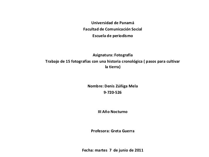 Universidad de Panamá Facultad de Comunicación Social Escuela de periodismo   Asignatura: Fotografía Trabajo de 15 fotog...