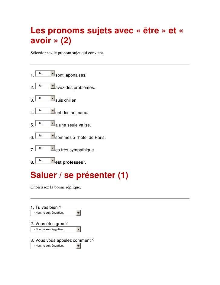 Les pronoms sujets avec « être » et « avoir » (2)<br />Sélectionnez le pronom sujet qui convient. <br />Principio del form...