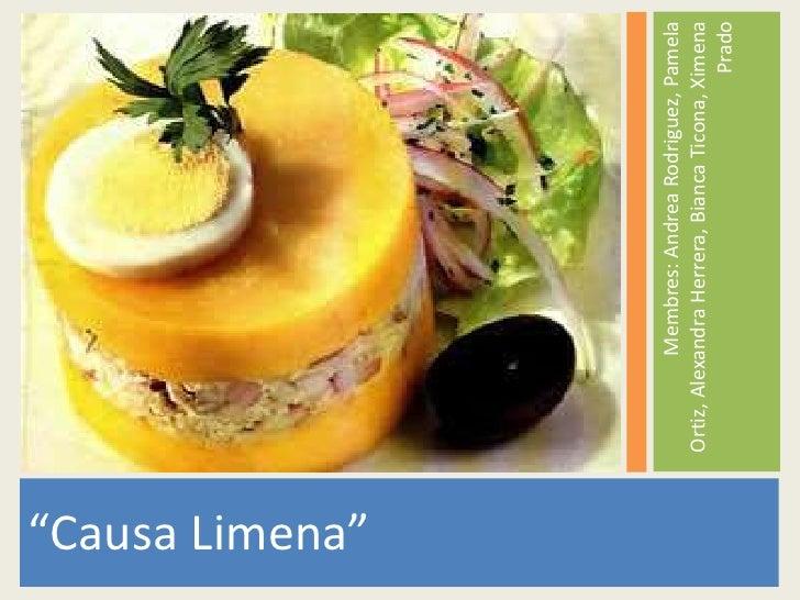 """""""Causa Limena""""                            Membres: Andrea Rodriguez, Pamela                 Ortiz, Alexandra Herrera, Bian..."""
