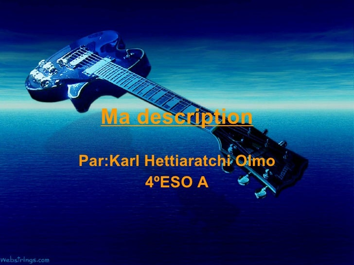 Ma description Par:Karl Hettiaratchi Olmo 4ºESO A