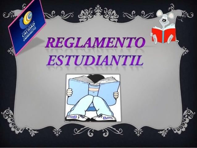 Art.1. Aspectos generales: El reglamento es aplicable a toda personaque tenga la calidad de estudiante de la universidad.A...