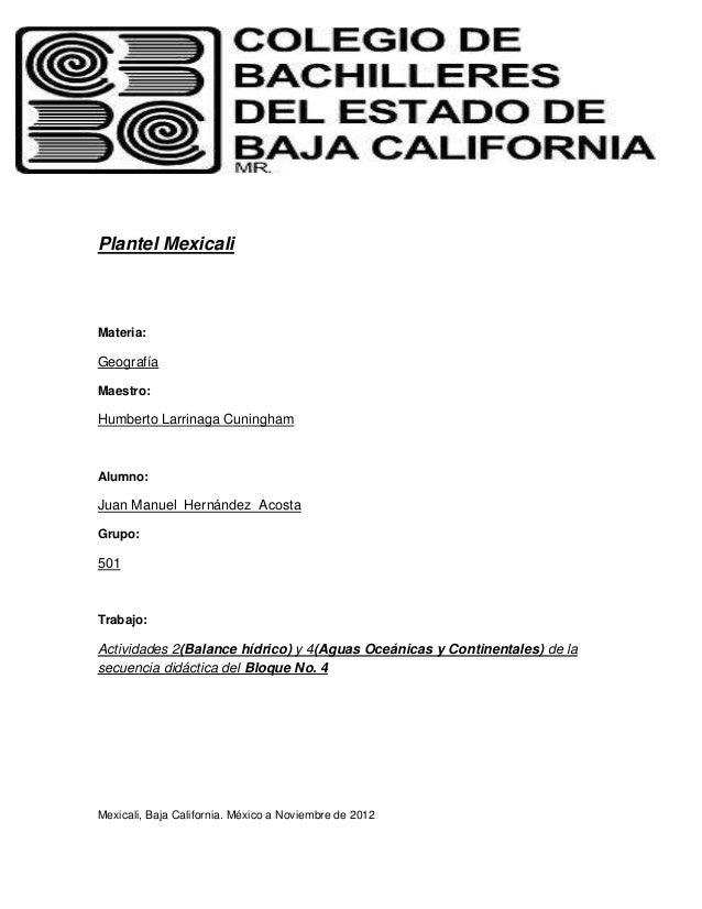 Plantel MexicaliMateria:GeografíaMaestro:Humberto Larrinaga CuninghamAlumno:Juan Manuel Hernández AcostaGrupo:501Trabajo:A...