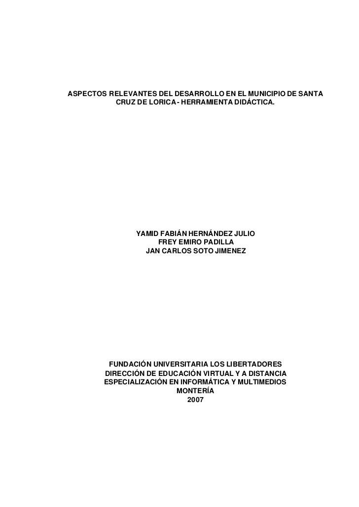 ASPECTOS RELEVANTES DEL DESARROLLO EN EL MUNICIPIO DE SANTA           CRUZ DE LORICA - HERRAMIENTA DIDÁCTICA.             ...