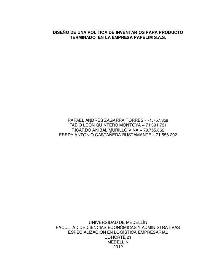 DISEÑO DE UNA POLÍTICA DE INVENTARIOS PARA PRODUCTO       TERMINADO EN LA EMPRESA PAPELIM S.A.S.     RAFAEL ANDRÉS ZAGARRA...