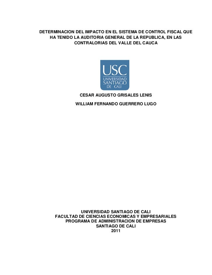 DETERMINACION DEL IMPACTO EN EL SISTEMA DE CONTROL FISCAL QUE    HA TENIDO LA AUDITORIA GENERAL DE LA REPUBLICA, EN LAS   ...