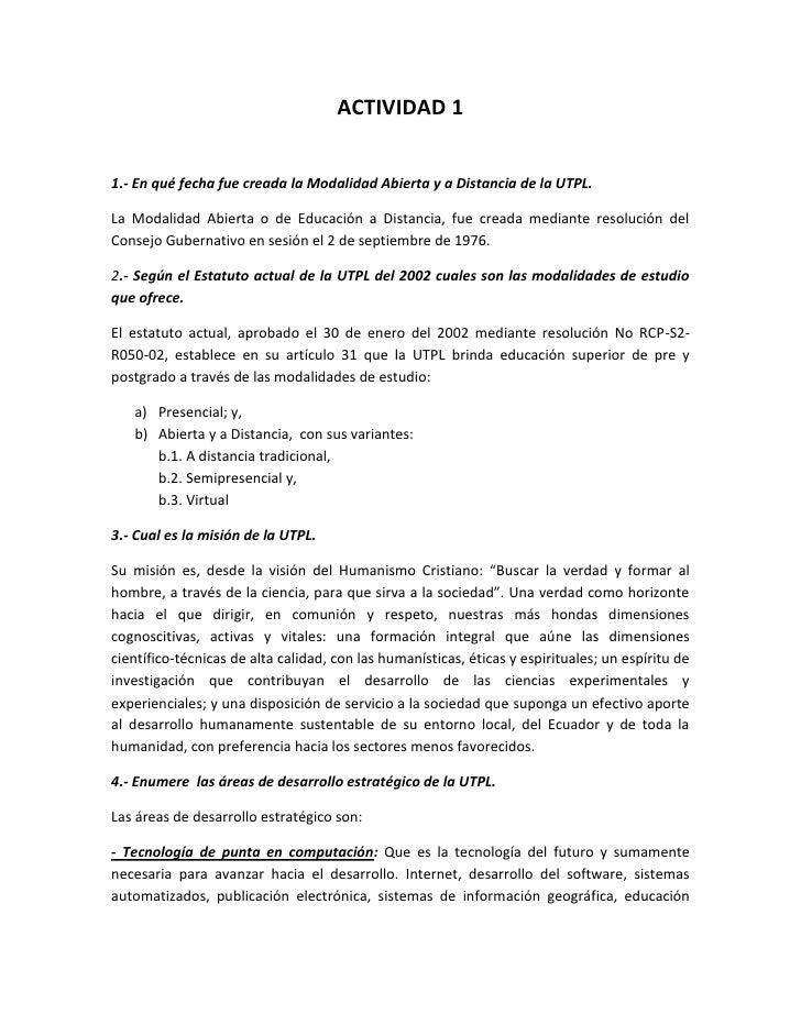 ACTIVIDAD 1<br />1.- En qué fecha fue creada la Modalidad Abierta y a Distancia de la UTPL.<br />La Modalidad Abierta o de...