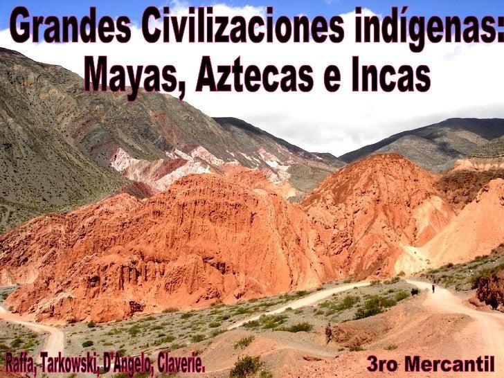 El legado de las grandes civilizaciones indígenas