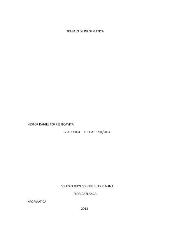TRABAJO DE INFORMATICA NESTOR DANIEL TORRES BOAVITA GRADO: 8-4 FECHA:11/04/2014 COLEGIO TECNICO JOSE ELIAS PUYANA FLORIDAB...