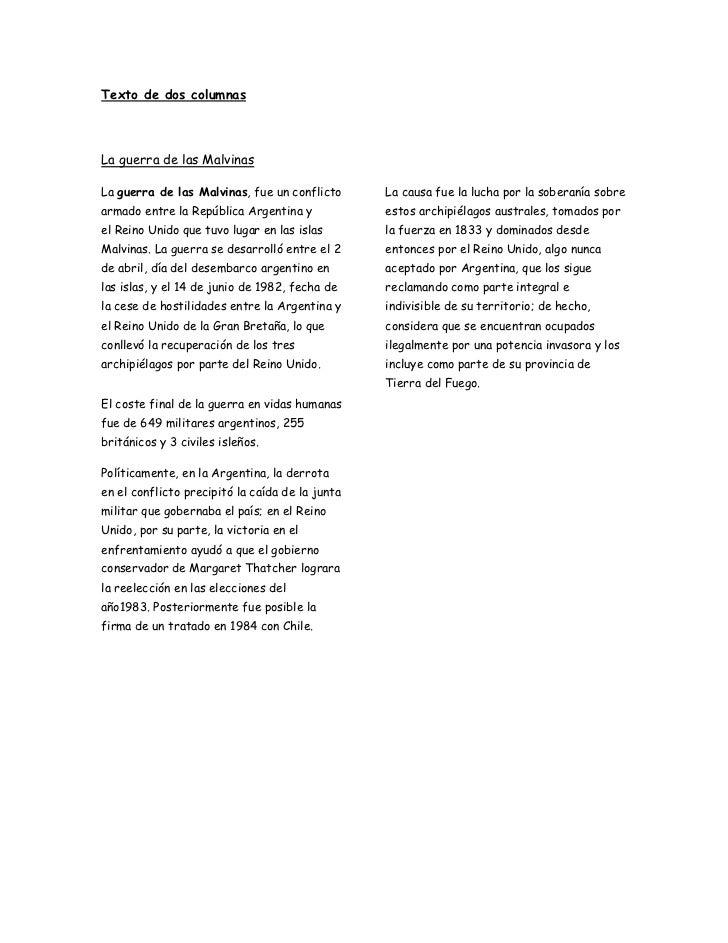 Texto de dos columnas<br />La guerra de las Malvinas<br />Laguerra de las Malvinas, fue un conflicto armado entre laRepú...
