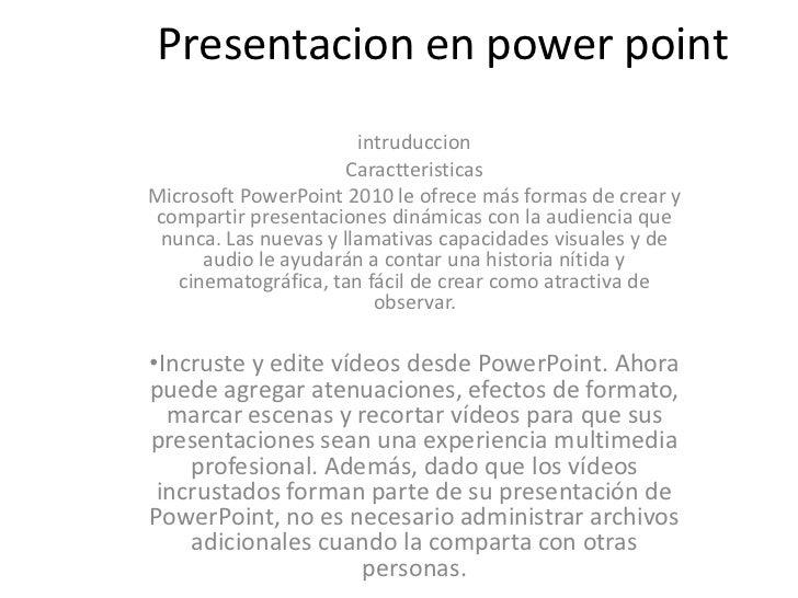 Presentacion en power point                       intruduccion                      CaractteristicasMicrosoft PowerPoint 2...