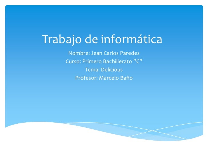 """Trabajo de informática     Nombre: Jean Carlos Paredes    Curso: Primero Bachillerato """"C""""            Tema: Delicious      ..."""