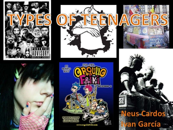 TYPES OF TEENAGERS<br />Neus Cardos<br />Ivan García<br />