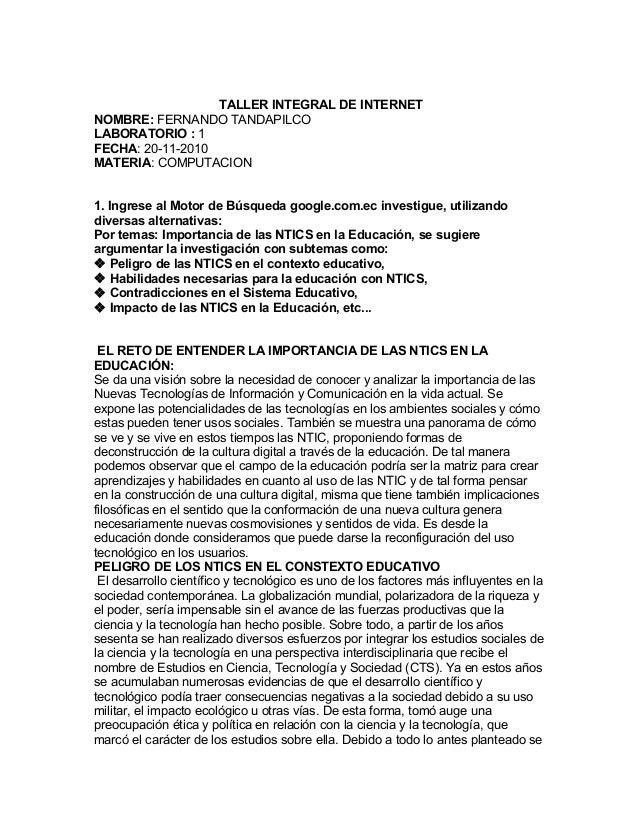 TALLER INTEGRAL DE INTERNET NOMBRE: FERNANDO TANDAPILCO LABORATORIO : 1 FECHA: 20-11-2010 MATERIA: COMPUTACION 1. Ingrese ...