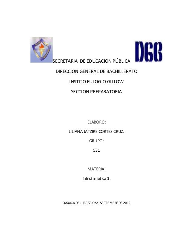 SECRETARIA DE EDUCACION PÚBLICA DIRECCION GENERAL DE BACHILLERATO        INSTITO EULOGIO GILLOW         SECCION PREPARATOR...