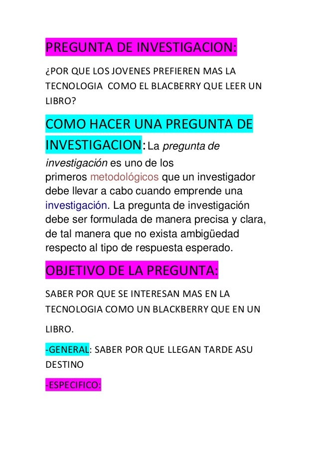 PREGUNTA DE INVESTIGACION: ¿POR QUE LOS JOVENES PREFIEREN MAS LA TECNOLOGIA COMO EL BLACBERRY QUE LEER UN LIBRO?  COMO HAC...