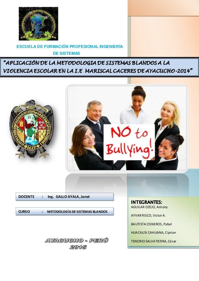 ESCUELA DE FORMACIÓN PROFESIONAL INGENIERÍA DE SISTEMAS INTEGRANTES: AGUILAR OZEJO,Antony AYVARRISCO,VictorA. BAUTISTA CIS...