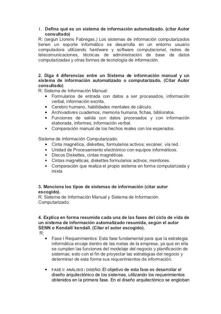 1. Defina qué es un sistema de información automatizado. (citar Autor    consultado)R: (segun Llorens Fabregas.) Los siste...