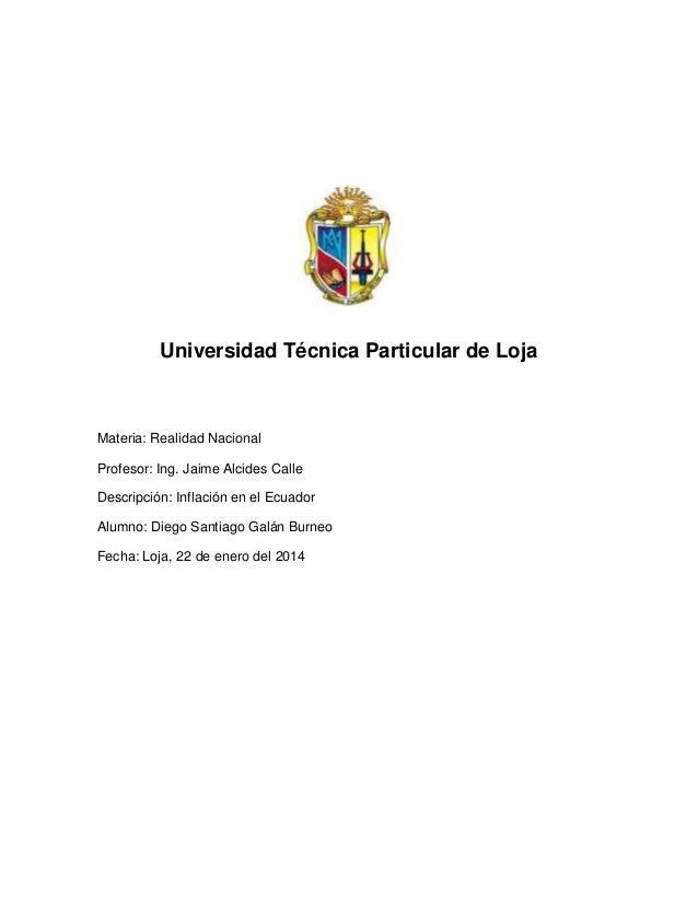 Universidad Técnica Particular de Loja  Materia: Realidad Nacional Profesor: Ing. Jaime Alcides Calle Descripción: Inflaci...