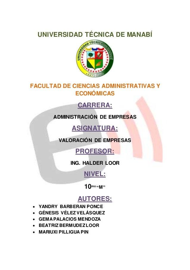 UNIVERSIDAD TÉCNICA DE MANABÍ  FACULTAD DE CIENCIAS ADMINISTRATIVAS Y  ECONÓMICAS  CARRERA:  ADMINISTRACIÓN DE EMPRESAS  A...