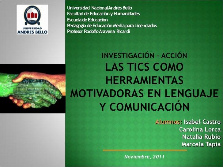 Universidad Nacional Andrés BelloFacultad de Educación y HumanidadesEscuela de EducaciónPedagogía de Educación Media para ...