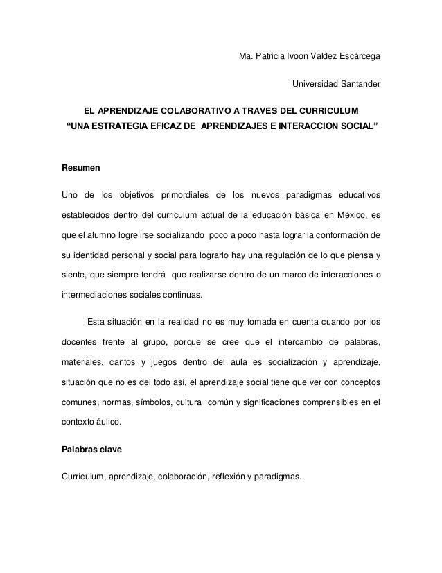 "Ma. Patricia Ivoon Valdez EscárcegaUniversidad SantanderEL APRENDIZAJE COLABORATIVO A TRAVES DEL CURRICULUM""UNA ESTRATEGIA..."