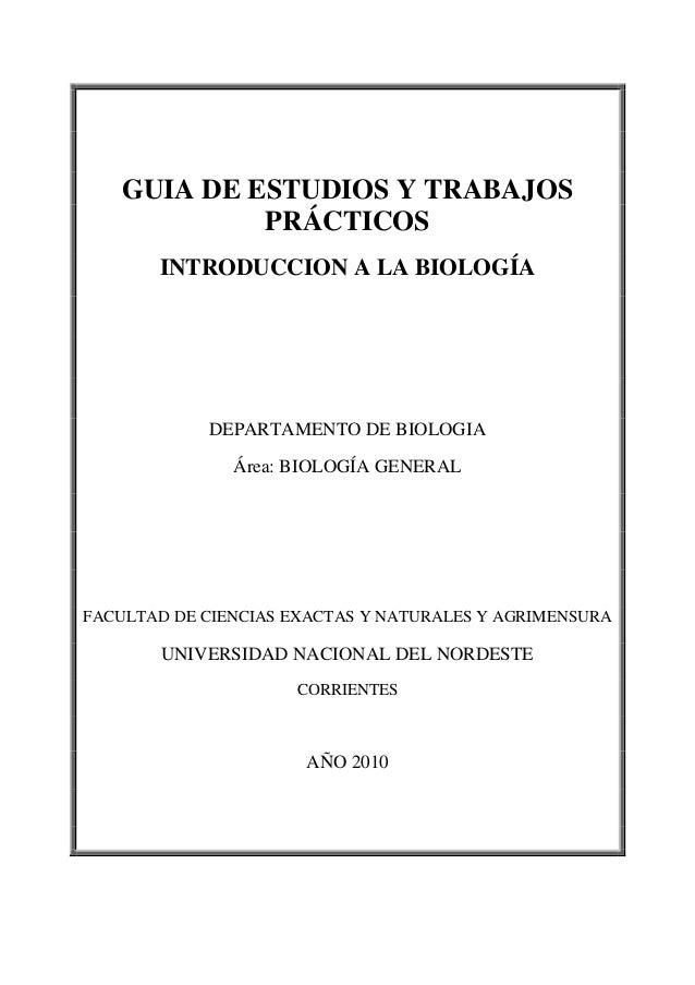 GUIA DE ESTUDIOS Y TRABAJOS            PRÁCTICOS       INTRODUCCION A LA BIOLOGÍA            DEPARTAMENTO DE BIOLOGIA     ...
