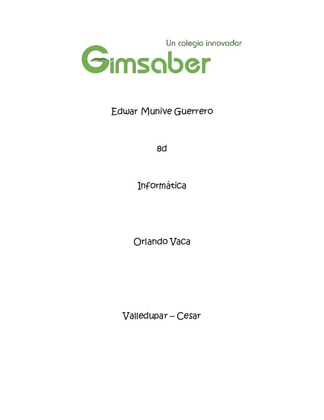 Edwar Munive Guerrero         8d     Informática    Orlando Vaca  Valledupar – Cesar