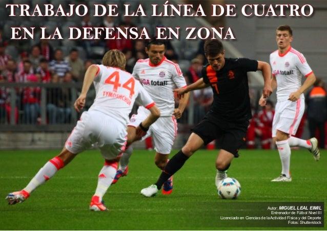 EDICION 72 EDICION 72Táctica Táctica© Artículo publicado en www.futbol-tactico.com74 75TRABAJO DE LA LÍNEA DE CUATROEN LA ...