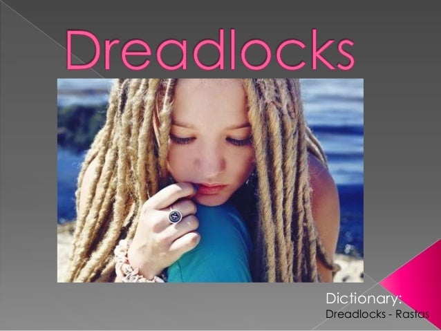 Dictionary:Dreadlocks - Rastas