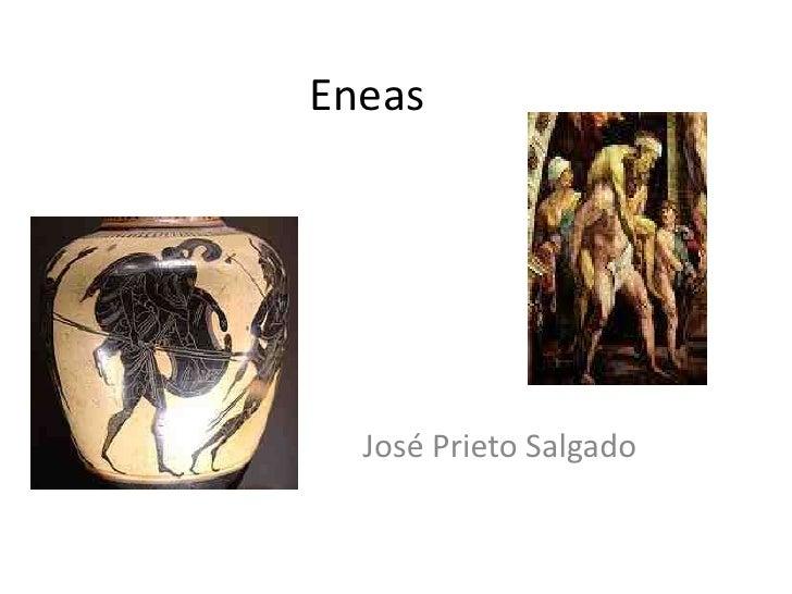 Eneas<br />José Prieto Salgado<br />