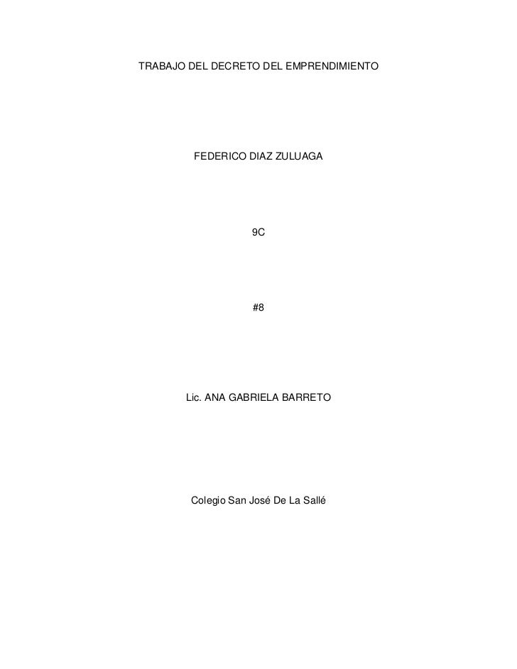 TRABAJO DEL DECRETO DEL EMPRENDIMIENTO        FEDERICO DIAZ ZULUAGA                    9C                    #8       Lic....