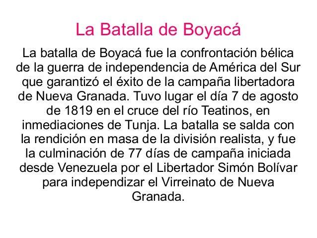 La Batalla de Boyacá La batalla de Boyacá fue la confrontación bélica de la guerra de independencia de América del Sur que...