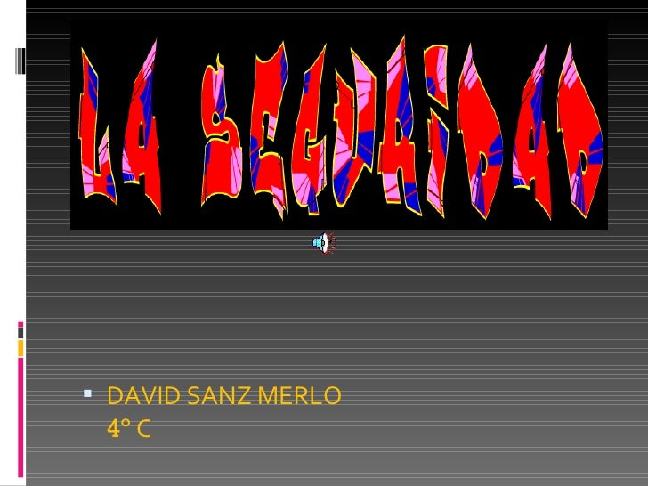 <ul><li>DAVID SANZ MERLO 4º  C </li></ul>