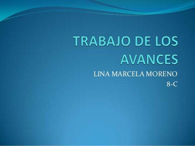 LINA MARCELA MORENO                 8-C